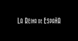 Primer teaser-tráiler de 'La Reina de España', secuela de 'La niña de tus ojos'